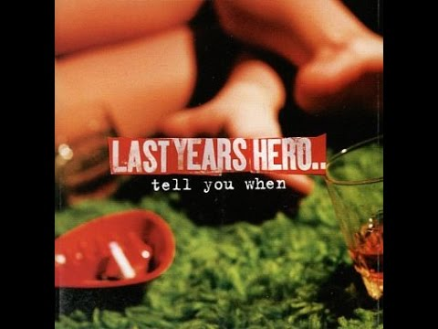 Last Years Hero - Tell You When