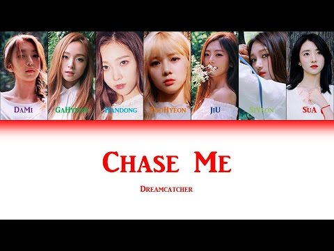 Dreamcatcher - Chase Me (COLOR CODED LYRICS HAN|ROM|ENG)