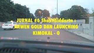 JUSS (JURNAL SHAKTI SIDDARTA)  : ARWEN GOLD DAN LAUNCHING KIMOKAL - O