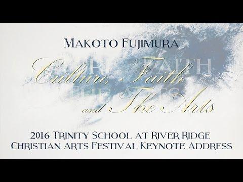 "Makoto Fujimura on ""Culture, Faith and the Arts"" -- Trinity School at River Ridge"