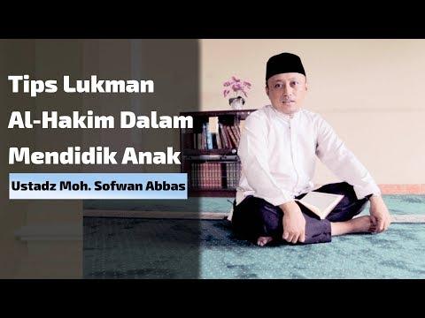 tips-lukman-al-hakim-dalam-mendidik-anak---ustadz-moh.-sofwan-abbas
