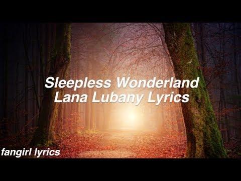 Sleepless Wonderland || Lana Lubany Lyrics