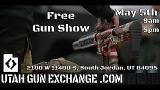 Utah Gun Exchange FREE Gun Show May 5th!