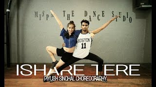 ISHARE TERE ll Piyush Singhal Ft. Simran ll Dance Choreography ll Guru Randhawa