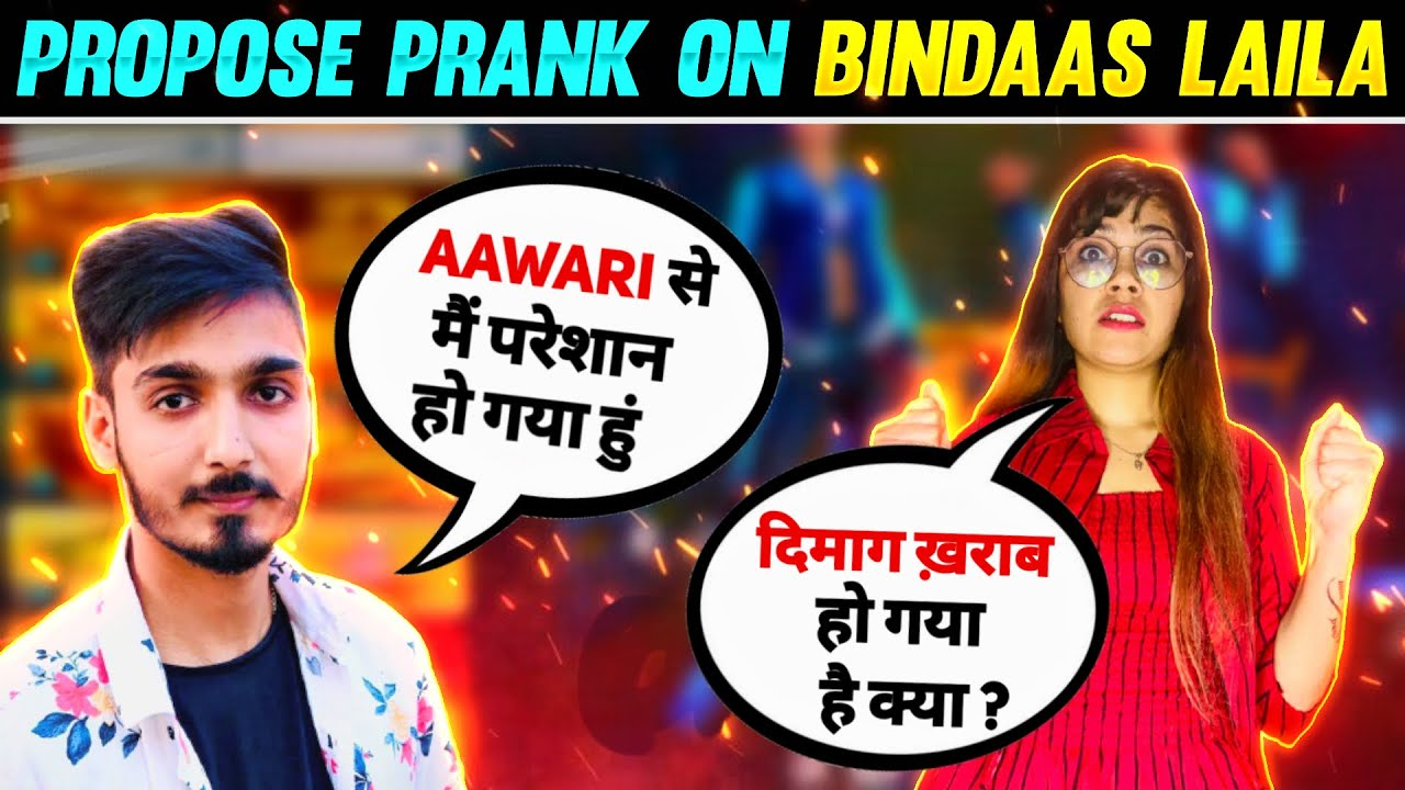 Propose Prank On Bindass Laila Gone Wrong 🥺 AAWARI का गुस्सा | Free Fire