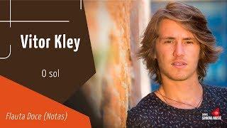 Baixar Vitor Kley - O Sol - Flauta Doce (Notas)
