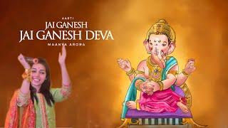 Jai Ganesh Jai Ganesh Deva - Maanya Arora | Ganesh Aarti
