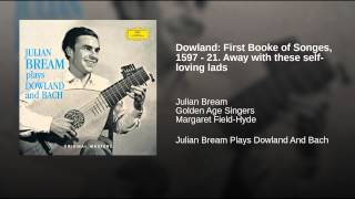 Dowland: First Booke of Songes, 1597 - 21. Away with these self-loving lads