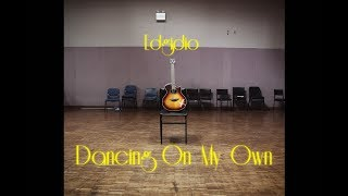 Dancing On My Own - Edgidio  Music video (Cover)