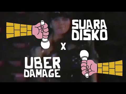 UBER DAMAGE x SUARA DISKO