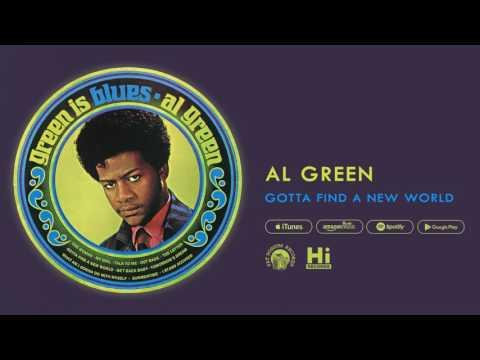 Al Green - Gotta Find A New World (Official Audio)