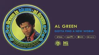 Al Green - Gotta Find A New World (Official Audio)