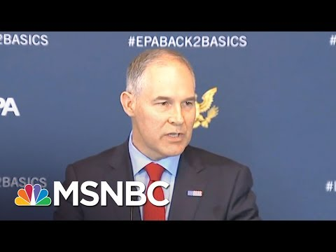 President Trump On Scandal-Plagued EPA Boss: Pruitt's Done A Fantastic Job | The 11th Hour | MSNBC