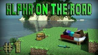 Nos las vemos en Minecraft - Alpha on the road #1