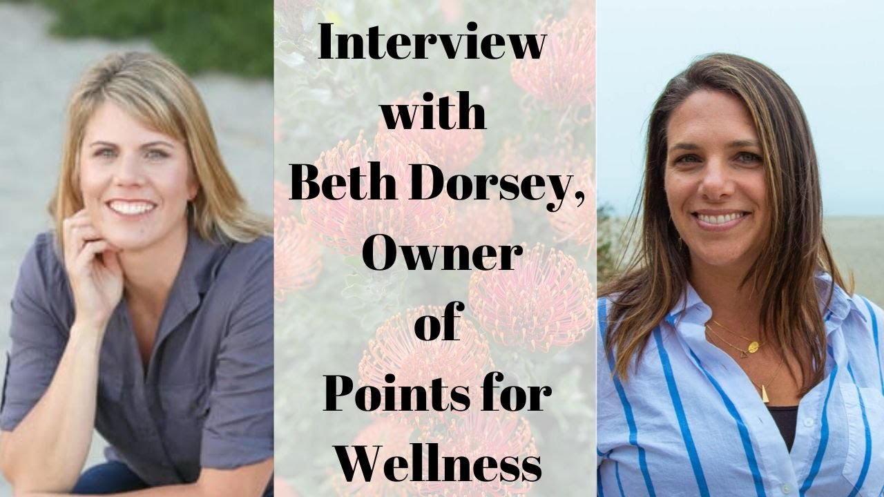 Interview with Beth Dorsey, Owner of Points for Wellness