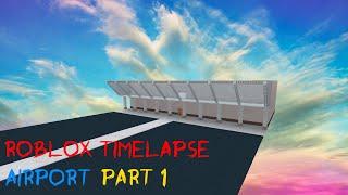 Roblox Studio Time Lapse - Airport part 1