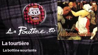 La Bottine Souriante - La Tourtière