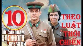 Theo luật thời chiến - Mùa 1. Tập 10: Bản danh sách mật | Phim lịch sử chiến tranh (2015)