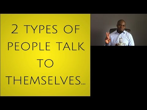 2 Types Of People Talk To Themselves; Which One Are You?