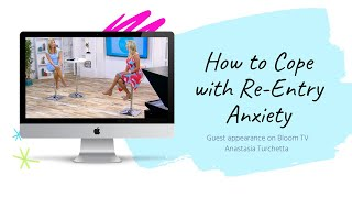 How to Cope with Re-Entry Anxiety