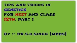 Tips and Tricks in genetics for NEET AND CLASS 12 th | Biology class 12 | Genetics  ( part 1)