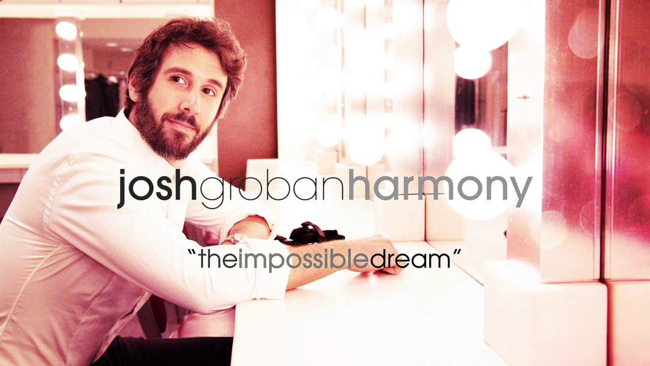 Josh Groban - The Impossible Dream (Official Audio)