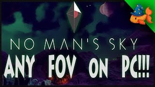 How To Change Your FOV to ANYTHING You Want! - No Man's Sky - PC Only