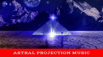 ✅ Astral Projection - The O B E  Playlist Brainwave Power Music