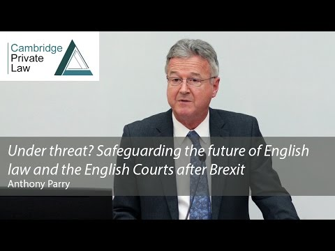 'Under threat? Safeguarding the future of English law and the English Courts after Brexit'