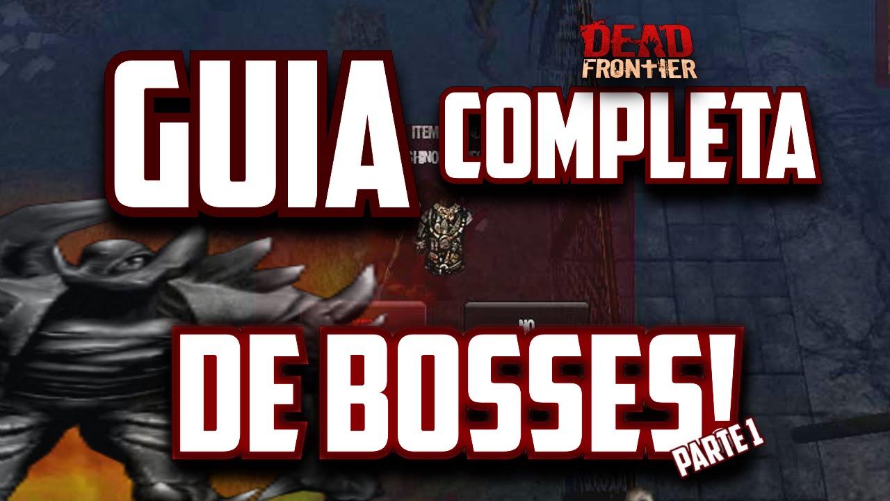 Dead Frontier 2016: GUIA DEFINITIVA DE BOSSES!/Boss Map/Estrategias on