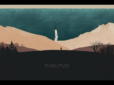 We Lost The Sea - Departure Songs [Full Album]