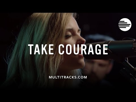 Take Courage  Bethel Music, feat Kristene DiMarco MultiTrackscom Sessions