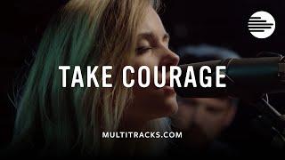 Take Courage - Kristene DiMarco (MultiTracks.com Sessions)