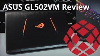 ASUS GL502VM - Full Review