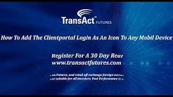 How To Add The Clientportal Login As An Icon To Any Mobil Device  | TransAct Futures