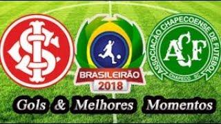 Internacional x Chapecoense - Gols & Melhores Momentos Brasileirão Serie A 2018 6ª Rodada