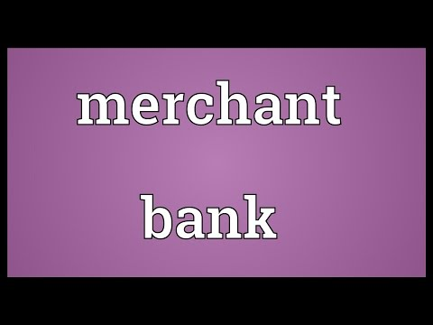 Merchant bank Meaning