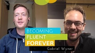 Gabriel Wyner on Becoming Fluent Forever