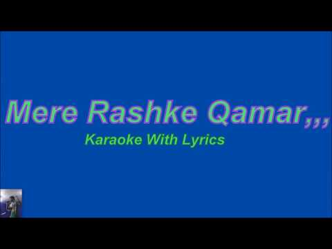 Mere Rashke Qamar, Original Karaoke With Lyrics,