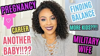 ANOTHER BABY? | MILITARY WIFE | FINDING BALANCE | CAREER | QUESTION & ANSWER