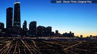 JayB - Eleven Thirty (Original Mix)