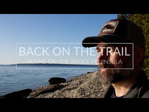 Back On The Trail: Alone On The Bruce Peninsula