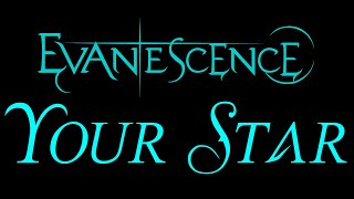 Evanescence - Your Star Lyrics (The Open Door)