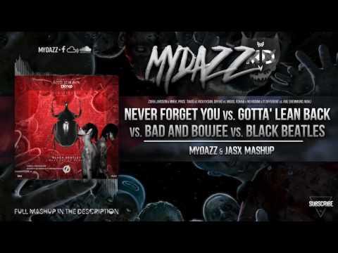 Never Forget You  vs. Gotta' Lean Back vs. Bad and Boujee vs. Black Beatles (MYDAZZ & Jasx Mashup)