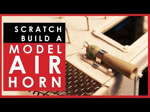 Scratch building a 1/35 scale air horn, and learning to improvise!