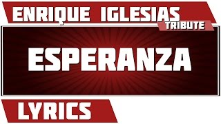 Esperanza - Enrique Iglesias tribute - Lyrics