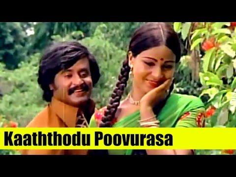 Kaaththodu Poovurasa -  Rajinikanth, Rathi - Anbukku Naan Adimai - Tamil Songs