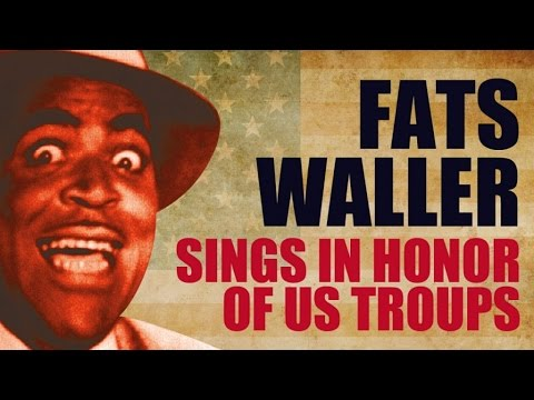 Fats Waller - Fats Waller Sings In Honor Of US Troops (40 minutes of music)