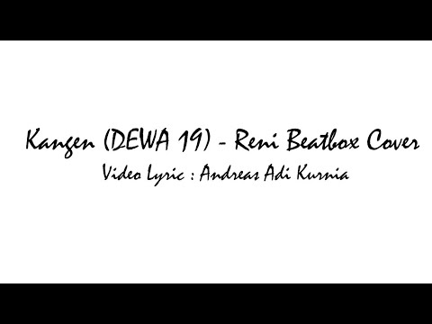Kangen (DEWA 19) - Reny Beatbox cover | Video Lyric | #5