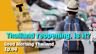 Thailand re-opening, costs and challenges | Good Morning Thailand | Ep. 96